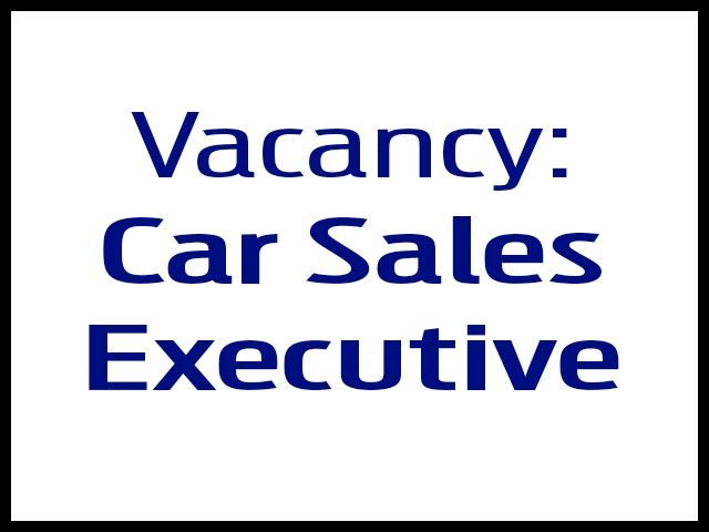 Vacancy - Car Sales Executive